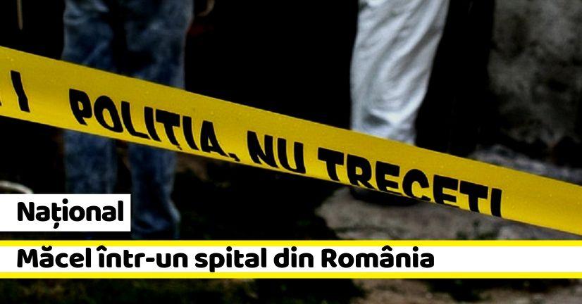 Național: Măcel într-un spital din România. 4 morți și 9 răniți